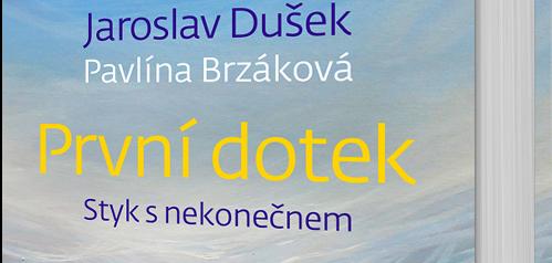 Nová kniha Jaroslava Duška a Pavlíny Brzákové rozpráví o důležitosti prvního doteku
